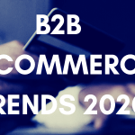 B2B E-COMMERCE TRENDS 2020